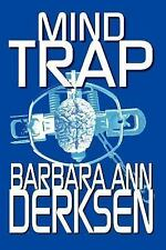 Mind Trap by Barbara Ann Derksen (2003, Paperback)
