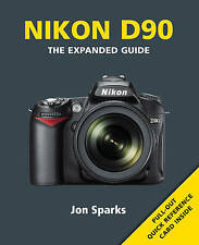 Nikon D90 (Expanded Guides), Jon Sparks, New Book
