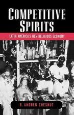 Competitive Spirits: Latin America's New Religious Economy, R. Andrew Chesnut