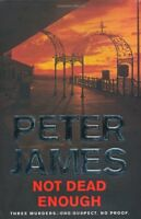 Not Dead Enough,Peter James- 9781405092036