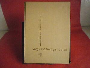 """""""Acqua e luce per Roma"""" – Garzanti, 1958"""