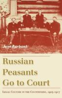 Russian Peasants Go to Court: Legal Culture in the Countryside, 1905-1917: By...