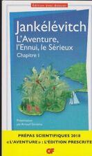 JANKELEVITCH L'Aventure l'Ennui le Sérieux Chapitre 1 livre philosophie PREPA