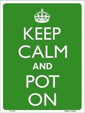 """Keep Calm and Pot On Humor 9"""" x 12"""" Metal Novelty Parking Sign"""