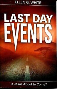 Last Day Events Ellen G. White