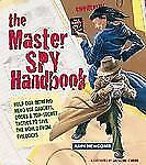 The Master Spy Handbook: Help Our Intrepid Hero Use Gadgets Codes and Tactics to