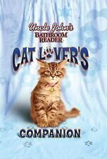 Uncle John's Bathroom Reader Cat Lover's Companion by Bathroom Readers'...