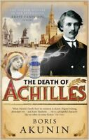 The Death of Achilles By Boris Akunin. 9780297645535