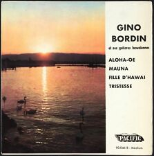 ORCHESTRE HAWAIEN GINO BORDIN - EP 45 tours Pacific