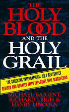 The Holy Blood And The Holy Grail, By Richard Leigh, Michael Baigent, Henry Linc