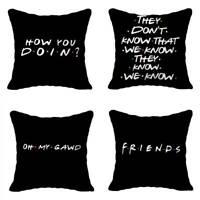 Friends TV Show Pillow Case Funny Printed Black Throw Cushion Cover Home Decor
