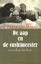 DE AAP EN DE SUSHIMEESTER (OVER CULTUUR BIJ DIEREN) - Frans de Waal