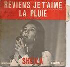 """45 TOURS / 7"""" SINGLE--SHEILA--REVIENS JE T'AIME / LA PLUIE"""