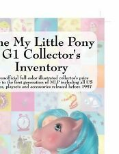 The My Little Pony G1 Collector's Inventory : An unofficial full color...