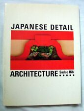 Japanese Detail Architecture, Sadao Hibi, 1989 1st Edition, Culture Of Japan