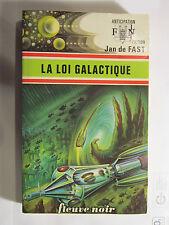 FLEUVE NOIR ANTICIPATION N° 725 : La loi galactique /Jan DE FAST