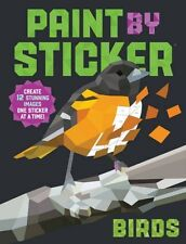 Paint by Sticker Birds Create 12 Stunning Images One Sticker at a Time