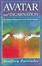 Avatar and Incarnation: The Divine in Human Form in the World's Religions