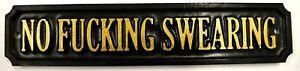 NO F**KING SWEARING - PLAQUE WALL / DOOR / GATE SIGN GARDEN - NEW
