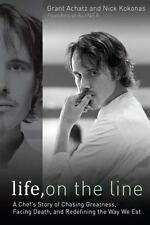 Life, on the Line : A Chef's Story of Chasing Greatness, Facing Achatz Kokonas