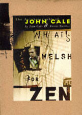 WHAT'S WELSH FOR ZEN, Cale, John, Used; Very Good Book