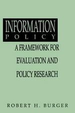 Information Policy: A Framework for Evalution and Policy Research (Information M