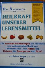 Das Ärztebuch der Heilkraft unserer Lebensmittel