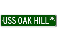USS OAK HILL LSD 7 Ship Navy Sailor Metal Street Sign - Aluminum