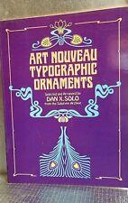 ART NOUVEAU TYPOGRAPHIC ORNAMENTS BOOK. 1982 DAN X.SOLO DOVER PUBLICATIONS N.Y