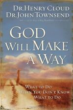 God Will Make a Way: What to Do When You Dont Know What to Do by Henry Cloud, J