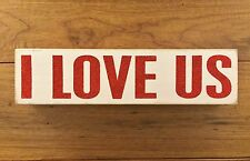 I LOVE US white wooden box sign Valentine's Day 12x3 Primitives by Kathy
