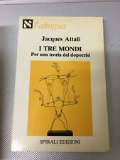 LIBRO I TRE MONDI PER UNA TEORIA DEL DOPOCRISI JACQUES ATTALI SPIRALI 1981 1° ED