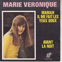 45TRS VINYL 7''/ FRENCH SP MARIE VERONIQUE / MAMAN IL ME FAIT LES YEUX DOUX