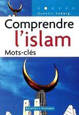 Comprendre l'islam***RARE***2003***Neuf***Quentin  Ludwig***