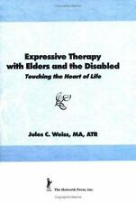Expressive Therapy With Elders and the Disabled: Touching the Heart of Life Wei
