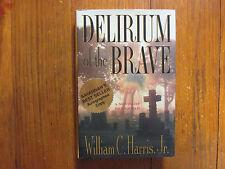 """WILLIAM C. HARRIS Signed  Book(""""DELIRIUM OF THE BRAVE""""-1999 1st Edition Hardback"""