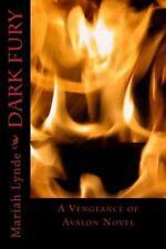 Vengeance of Avalon: Dark Fury by Mariah Lynde (2014, Paperback)