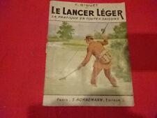 BIGUET (Fernand) - Le Lancer léger. Sa pratique en toutes saisons.