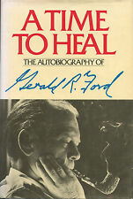 Gearld Ford signed A Time To Hea - 2nd. Print. 1979 VG+