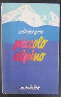 1934 PICCOLO ALPINO Salvator Gotta Mondadori romanzo ragazzi illustrato