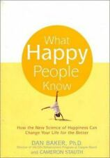 What Happy People Know: How the New Science of Happiness Can Change Yo-ExLibrary