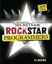 Very Good, Secrets of the Rock Star Programmers: Riding the IT Crest, Burns, Ed,