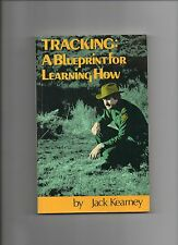 Jack Kearney Tracking A Blueprint For Learning How 7th Ed 1999 PB VG Hunting