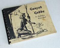 Rare Unusual Australian Recipe Cook book Gunyah Gabba An Vintage 60s 70s SEXY