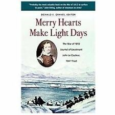 Merry Hearts Make Light Days  War of 1812 Journal of Lieutenant John le Couteur