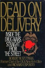 Dead on Delivery: Inside the Drug Wars, Straight f