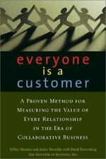 Everyone Is a Customer: A Proven Method for Measuring the Value of Every Relatio