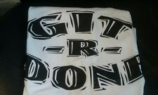 GIT-R-DONE T-SHIRTS - Size XXL - FREE SHIPPING!!!!  GREAT GIFT IDEA!!!!