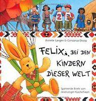 Felix bei den Kindern dieser Welt. Spannende Briefe vom ... | Buch | Zustand gut