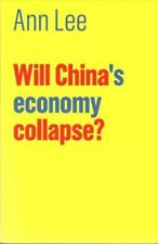 Will China's Economy Collapse? by Ann Lee; 2017 NEW Paperback; 9781509520145